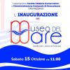 """Inaugurazione del """"Museo del Mare"""" a Brancaleone (RC)"""